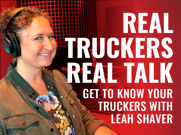 REAL TRUCKERS REAL TALK Get To Know Your Truckers With Leah Shaver